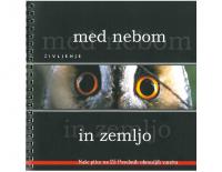 2006, Življenje med nebom in zemljo: naše ptice na 25 posebnih območjih varstva