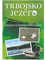 2007, Trbojsko jezero, Zeleno gnezdo Gorenjske